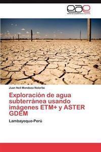 Exploracion de Agua Subterranea Usando Imagenes Etm+ y Aster Gdem