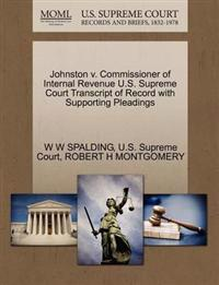Johnston V. Commissioner of Internal Revenue U.S. Supreme Court Transcript of Record with Supporting Pleadings