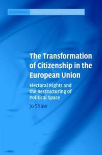 The Transformation of Citizenship in the European Union