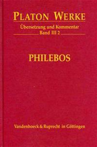 Platon Werke -- Ubersetzung Und Kommentar: Iii,2: Philebos