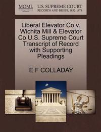 Liberal Elevator Co V. Wichita Mill & Elevator Co U.S. Supreme Court Transcript of Record with Supporting Pleadings