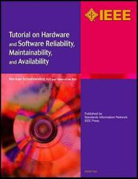Tutorial on Hardware and Software Reliability, Maintainability and Availability