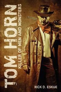 Tom Horn: Killer of Men and Monsters