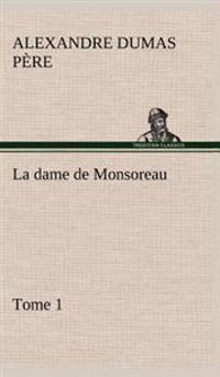 La Dame de Monsoreau - -Tome 1.