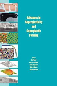 Advances in Superplasticity and Superplastic Forming: Proceedings of a Symposium Sponsored by the Structural Materials Committee 2004