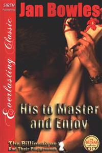 His to Master and Enjoy