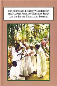 The Nineteenth-Century Wars Between the Manasir People of Northern Sudan and the British Colonialist Invaders