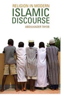 Religion in Modern Islamic Discourse