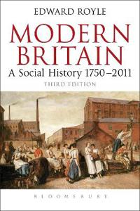 Modern Britain Third Edition: A Social History 1750-2010