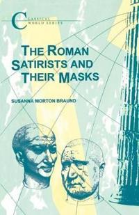 The Roman Satirists and Their Masks