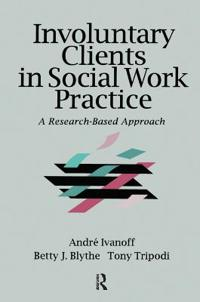 Involuntary Clients in Social Work Practice