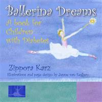 Ballerina Dreams: A Book for Children with Diabetes