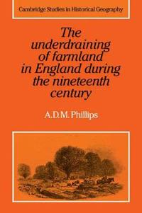 The Underdraining of Farmland in England During the Nineteenth Century