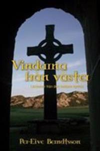 Vindarna från väster : lärdomar från den keltiska kyrkan
