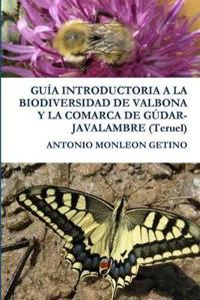 GUIA INTRODUCTORIA A LA BIODIVERSIDAD DE VALBONA Y LA COMARCA DE GUDAR-JAVALAMBRE (Teruel)