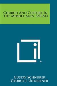 Church and Culture in the Middle Ages, 350-814