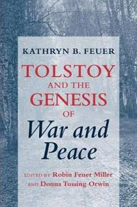 Tolstoy and the Genesis of War and Peace