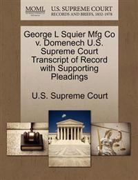 George L Squier Mfg Co V. Domenech U.S. Supreme Court Transcript of Record with Supporting Pleadings