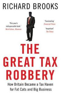 Great tax robbery - how britain became a tax haven for fat cats and big bus