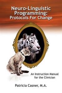 Neuro-linguistic Programming Protocols for Change