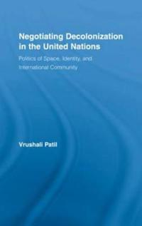 Negotiating Decolonization in the United Nations