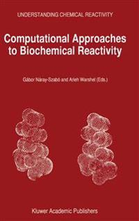 Computational Approaches to Biochemical Reactivity