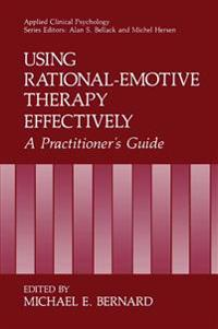 Using Rational-Emotive Therapy Effectively