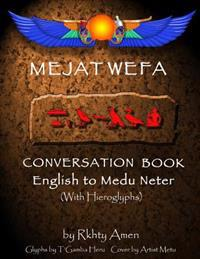 Mejat Wefa Conversation Book English to Medu Neter