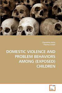 Domestic Violence and Problem Behaviors Among (Exposed) Children