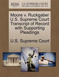 Moore V. Ruckgaber U.S. Supreme Court Transcript of Record with Supporting Pleadings