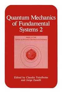 Quantum Mechanics of Fundamental Systems 2