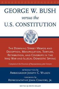 George W Bush Versus the US Constitution
