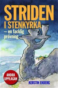 Striden i Stenkyrka : en facklig prövning