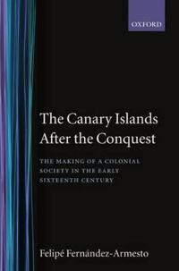 The Canary Islands After the Conquest