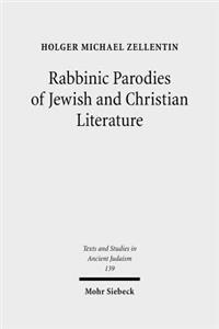 Rabbinic Parodies of Jewish & Christian Literature