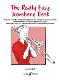 The Really Easy Trombone Book: Very First Solos for Trombone with Piano Accompaniment