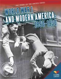 World War I and Modern America: 1890-1930