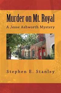 Murder on Mt. Royal: A Jesse Ashworth Mystery