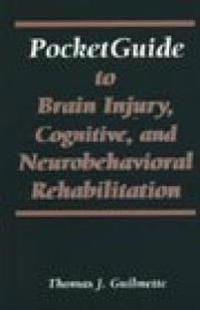 Pocketguide to Brain Injury, Cognitive, and Neurobehavioral Rehabilitation