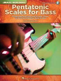 Pentatonic Scales for Bass: Fingerings, Exercises and Proper Usage of the Essential Five-Note Scales [With CD (Audio)]