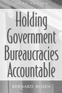Holding Government Bureaucracies Accountable