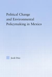 Political Change and Environmental Policymaking in Mexico