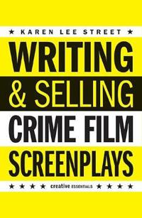 Writing And Selling: Crime Film Screenplays