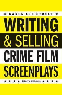 Writing & Selling Crime Film Screenplays