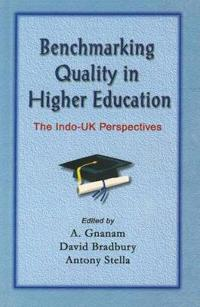 Benchmarking quality in higher education - the indo-uk perspectives