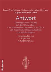 Antwort Der Eugen-Biser-Stiftung Auf Den Offenen Brief 'a Common Word Between Us and You': Eugen-Biser-Preis 2008
