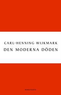 Den moderna döden - Carl-Henning Wijkmark pdf epub