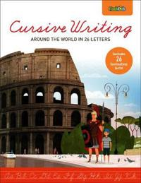 Cursive Writing Practice Workbook: Around the World in 26 Letters