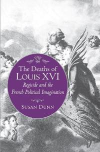 The Deaths of Louis XVI