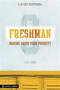 Freshman: Making Faith Your Priority: A 30-Day Devotional for Freshmen